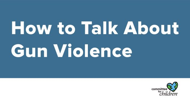 how to talk about gun violence, safety conversation resources