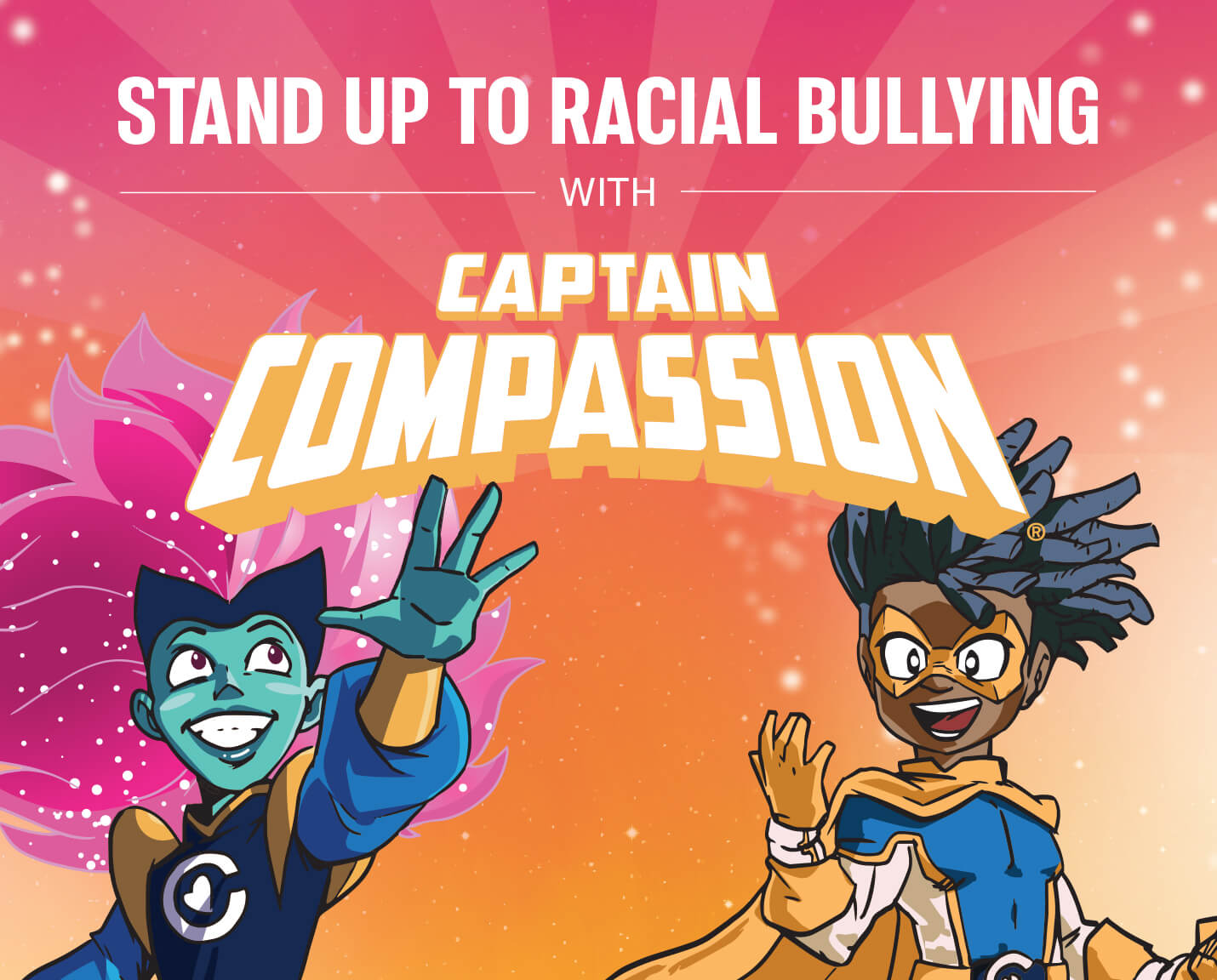 stand up to racial bullying with captain compassion